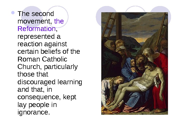 The second movement,  the Reformation ,  represented a reaction against certain beliefs