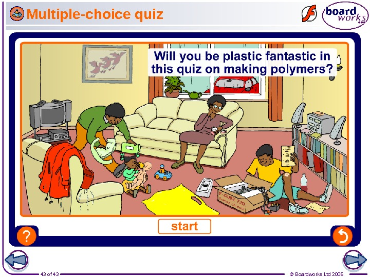 43 of 43 © Boardworks Ltd 2006 Multiple-choice quiz