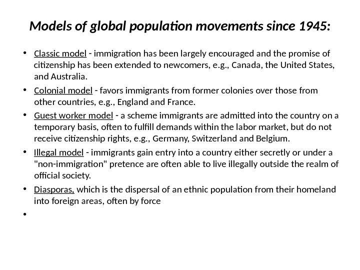 Models of global population movements since 1945:  • Classic model - immigration has been largely