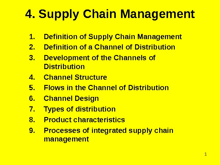 14. Supply Chain Management 1. Definition of Supply Chain Management  2. Definition of a Channel