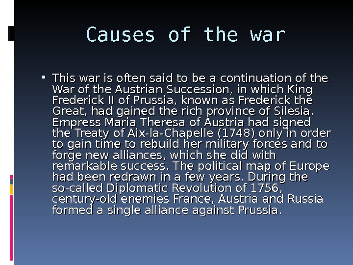 Causes of the war This war is often said to be a continuation of the War