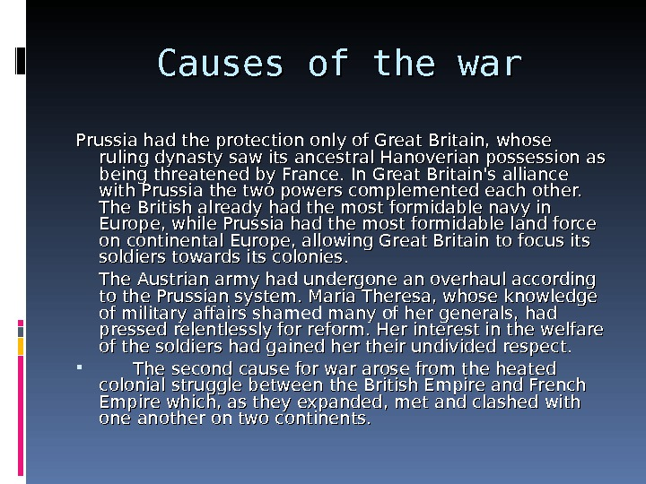 Causes of the war Prussia had the protection only of Great Britain, whose ruling dynasty saw