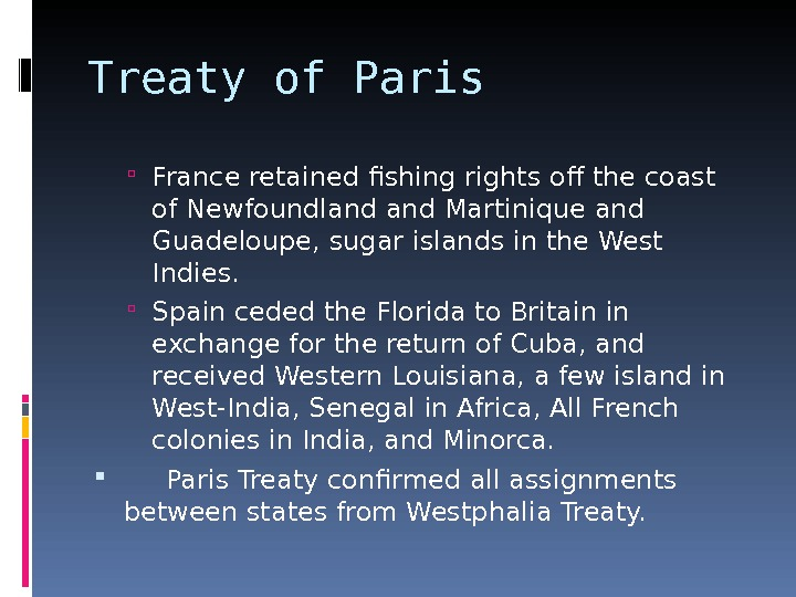 Treaty of Paris France retained fishing rights off the coast of Newfoundland Martinique and Guadeloupe, sugar