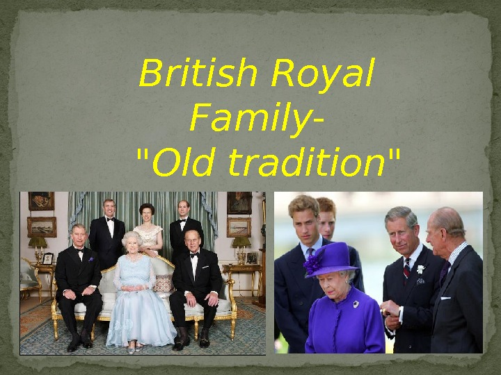 British Royal Family-  Old tradition