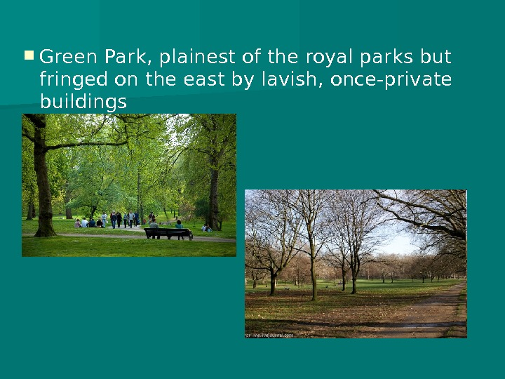Green Park, plainest of the royal parks but fringed on the east by lavish, once-private