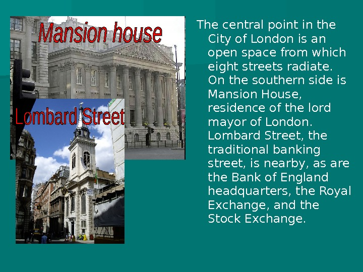 The central point in the City of London is an open space from which eight streets