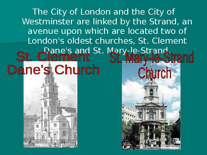 The City of London and the City of Westminster are linked by the Strand, an avenue