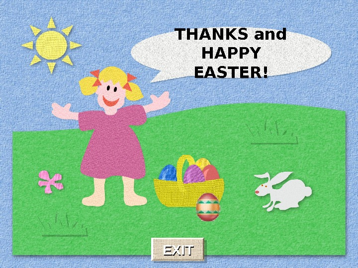 THANKS and HAPPY EASTER! EXIT 17 04 05  1616