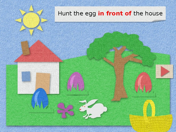 Hunt the egg in front  of  the house 1 D 0 F 03 0