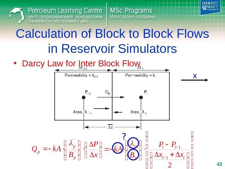 Calculation of Block to Block Flows in Reservoir Simulators • Darcy Law for Inter Block Flow