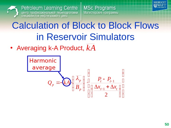 Calculation of Block to Block Flows in Reservoir Simulators • Averaging k-A Product,