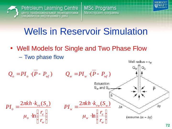 Wells in Reservoir Simulation • Well Models for Single and Two Phase Flow – Two phase