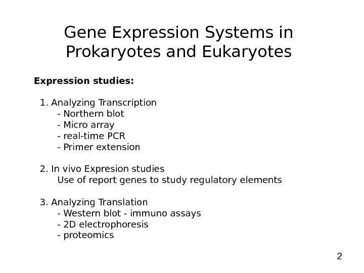 2 Gene Expression Systems in Prokaryotes and Eukaryotes Expression studies: 1. Analyzing Transcription  - Northern