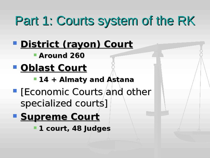 Part 1: Courts system of the RK District (rayon) Court Around 260  Oblast