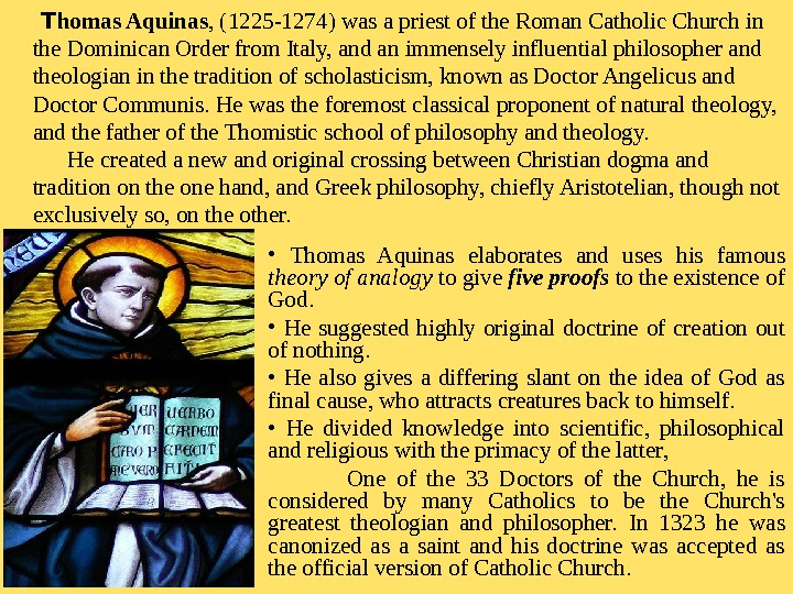 •  Thomas Aquinas elaborates and uses his famous theory of analogy  to
