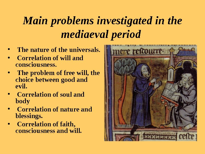 Main problems investigated in the mediaeval period  •  The nature of the universals.