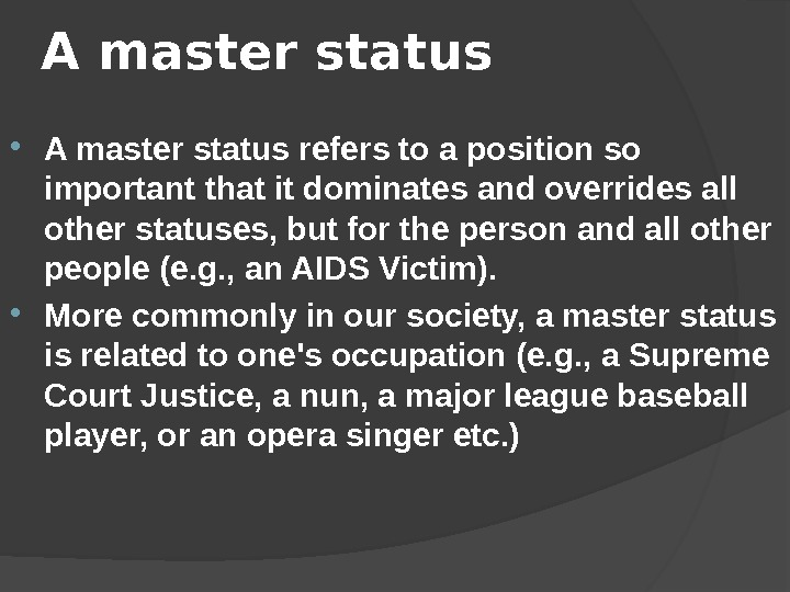 A master status refers to a position so important that it dominates and overrides all other