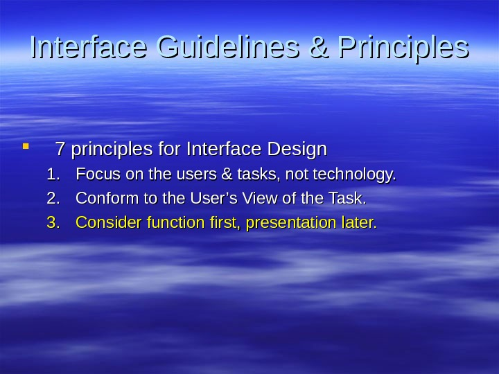 Interface Guidelines & Principles 7 principles for Interface Design 1. 1. Focus on the users &