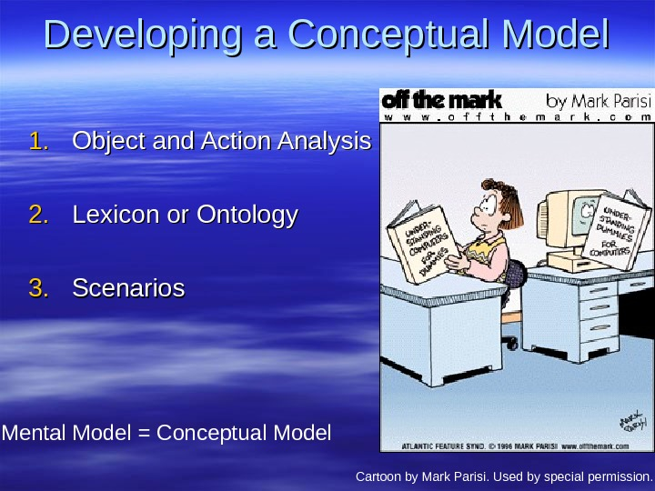 Developing a Conceptual Model 1. 1. Object and Action Analysis 2. 2. Lexicon or Ontology 3.