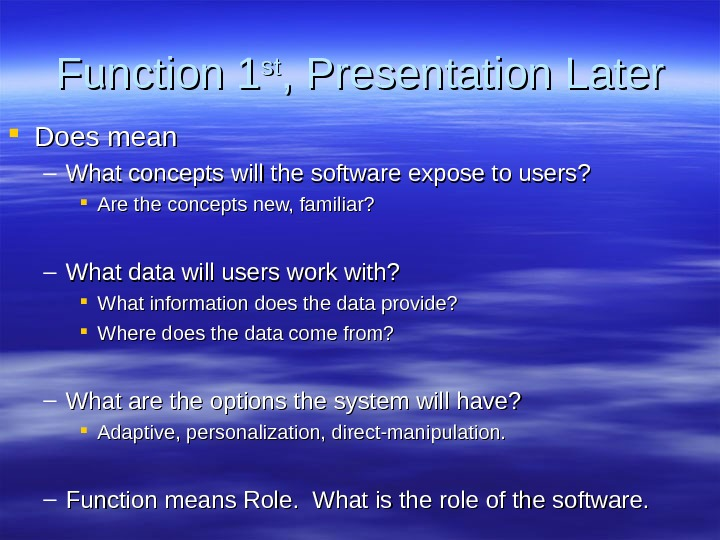 Function 1 stst , Presentation Later Does mean – What concepts will the software expose to