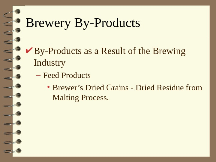 Brewery By-Products as a Result of the Brewing Industry – Feed Products • Brewer's