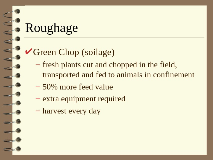 Roughage Green Chop (soilage) – fresh plants cut and chopped in the field,