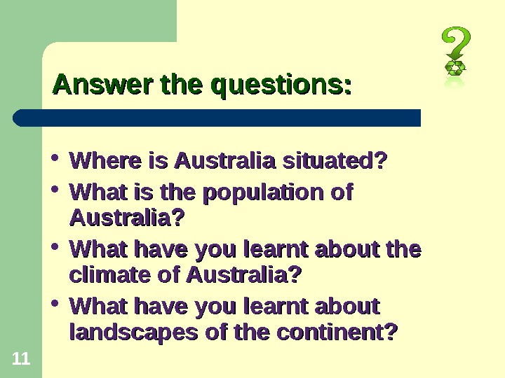 Answer the questions:  Where is Australia situated?  What is the population of Australia?