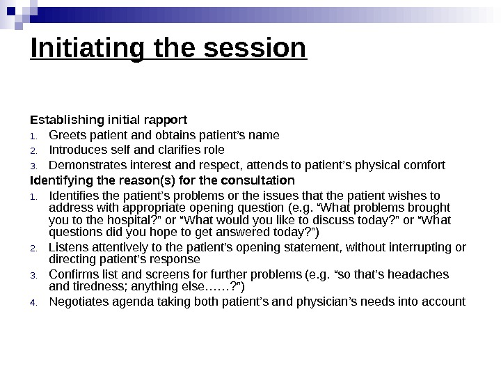 Initiating the session Establishing initial rapport 1. Greets patient and obtains patient's name 2.