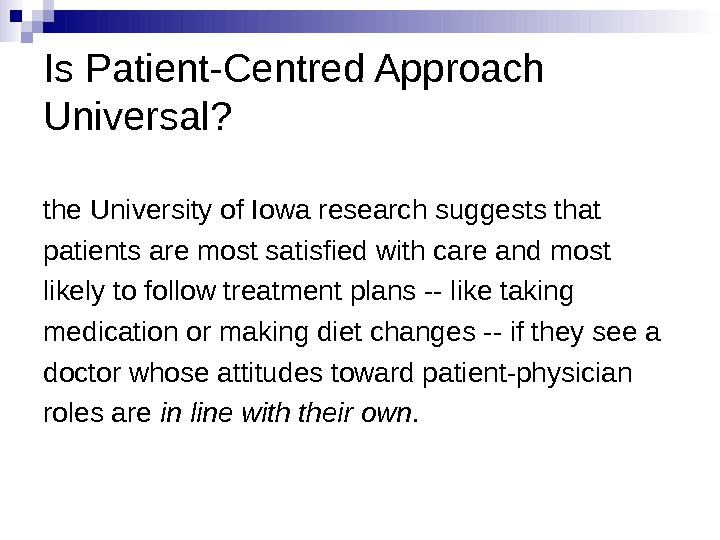 Is Patient-Centred Approach Universal? the University of Iowa research suggests that patients are most