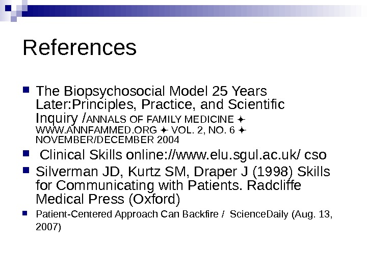 References The Biopsychosocial Model 25 Years Later: Principles, Practice, and Scientific Inquiry / ANNALS