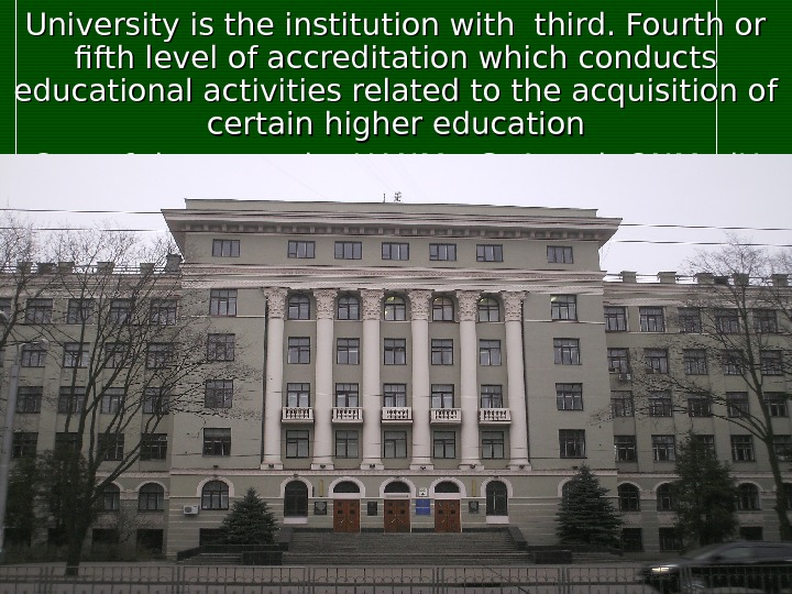 University is the institution with third. Fourth or fifth level of accreditation which conducts