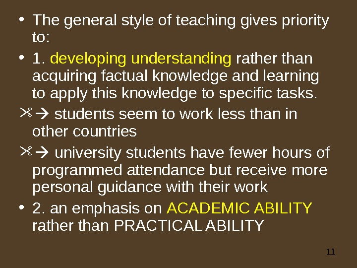 11 • The general style of teaching gives priority to:  • 1.  developing understanding