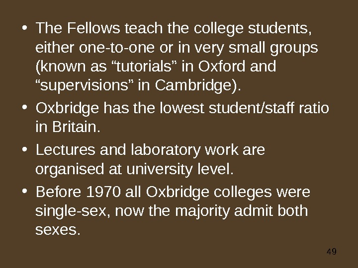 49 • The Fellows teach the college students,  either one-to-one or in very small groups