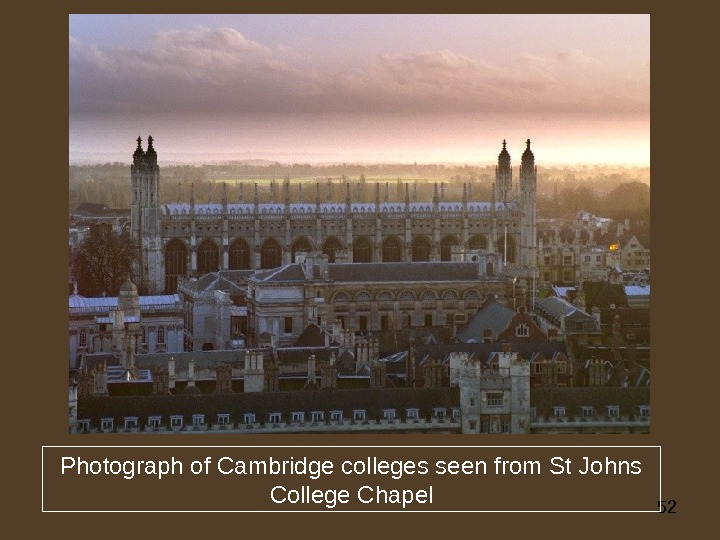 52 Photograph of Cambridge colleges seen from St Johns College Chapel
