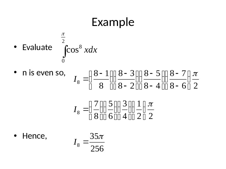 Example • Evaluate • n is even so,  • Hence, 22 1 4 3 6