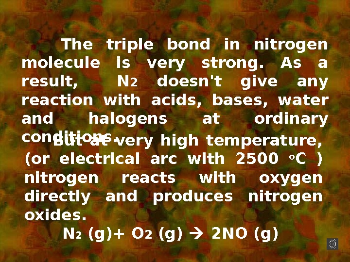 The triple bond in nitrogen molecule is very strong.  As a result,