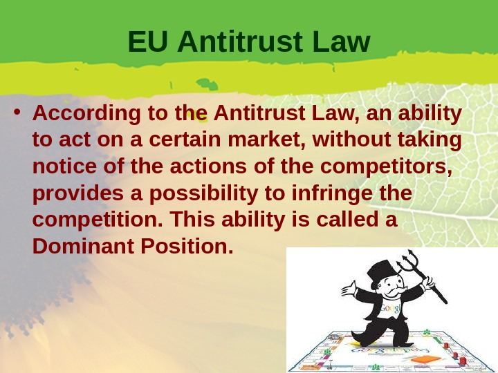 EU Antitrust Law • According to the Antitrust Law, an ability to act on a certain