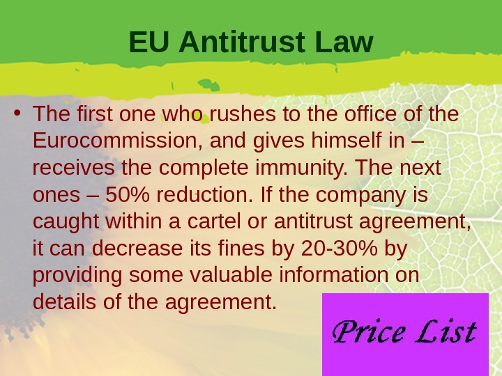 EU Antitrust Law • The first one who rushes to the office of the Eurocommission, and