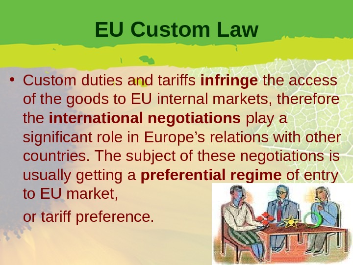 EU Custom Law • Custom duties and tariffs infringe the access of the goods to EU