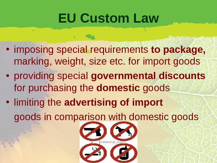 EU Custom Law • imposing special requirements to package,  marking, weight, size etc. for import