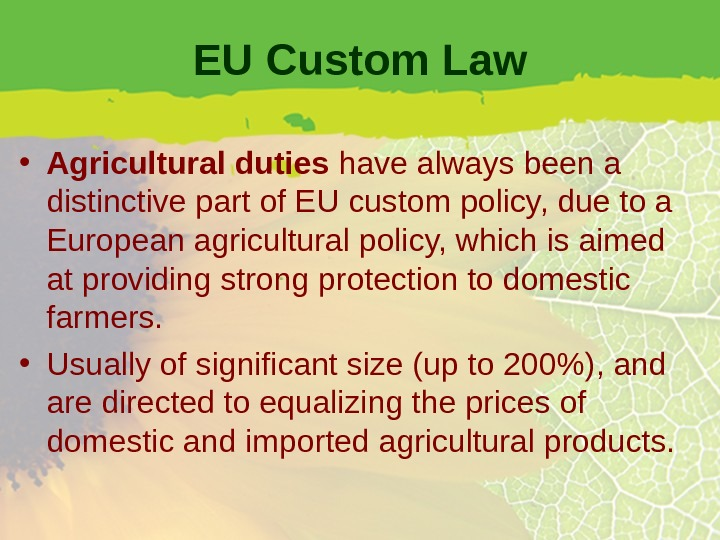 EU Custom Law • Agricultural duties have always been a distinctive part of EU custom policy,