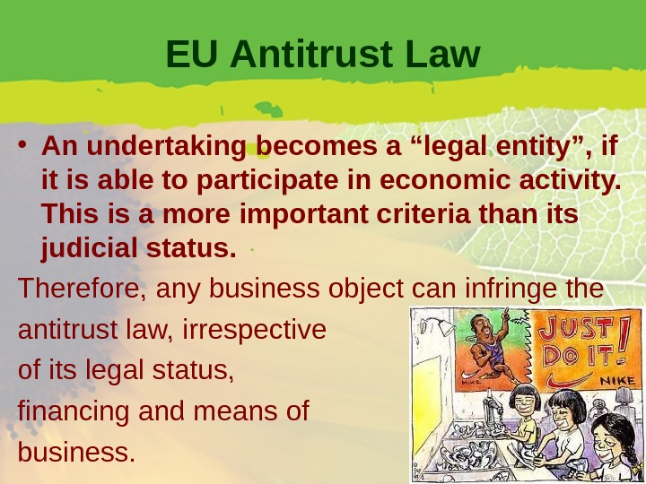 "EU Antitrust Law • An undertaking becomes a ""legal entity"", if it is able to participate"