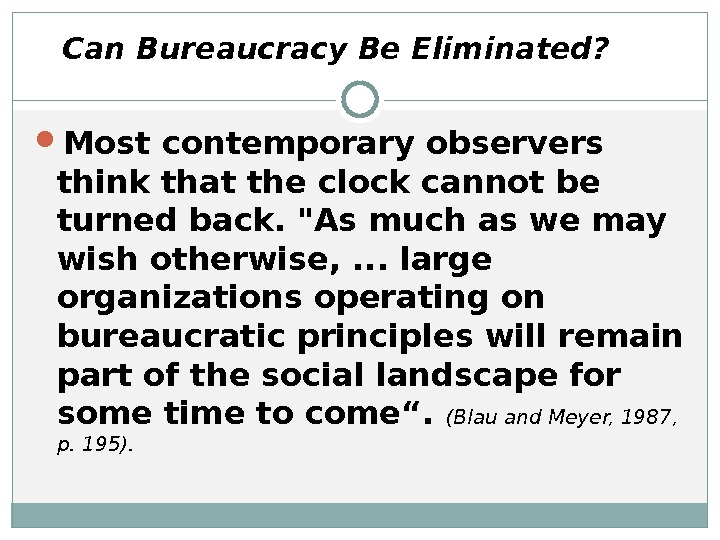 Can Bureaucracy Be Eliminated?  Most contemporary observers think that the clock cannot be turned back.
