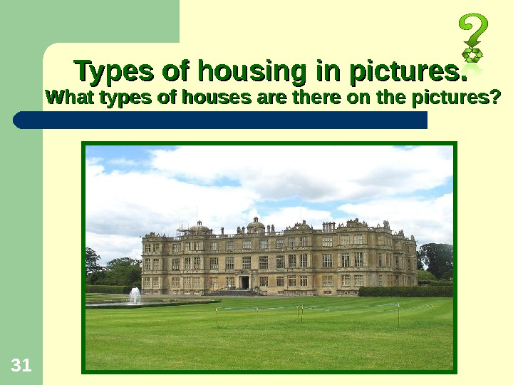 31   Types of housing in pictures. What types of houses are there on the