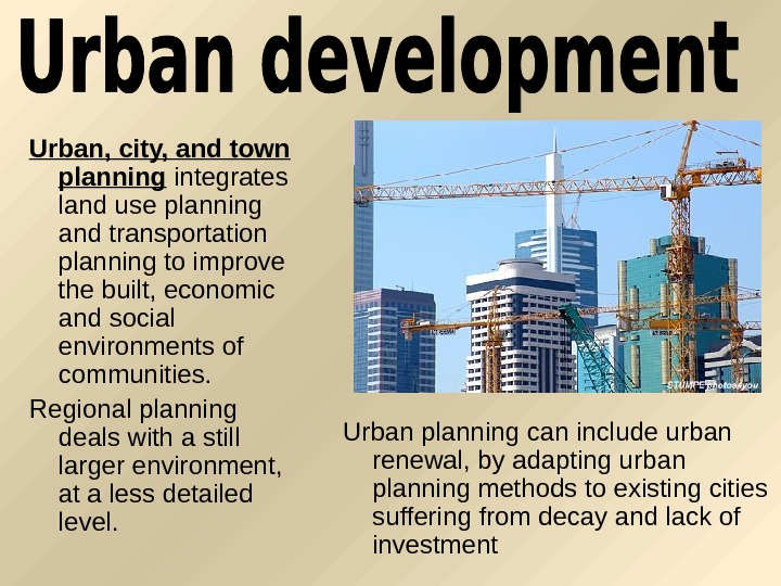 Urban, city, and town planning integrates land use planning and transportation planning to improve
