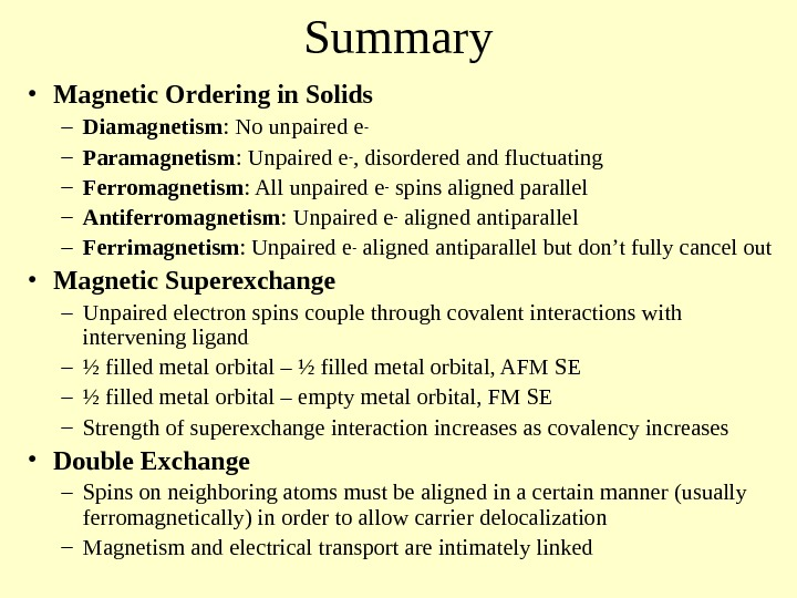 Summary • Magnetic Ordering in Solids – Diamagnetism : No unpaired e - –