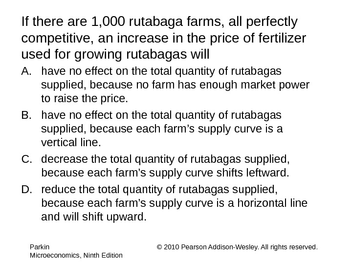 If there are 1, 000 rutabaga farms, all perfectly competitive, an increase in the price of