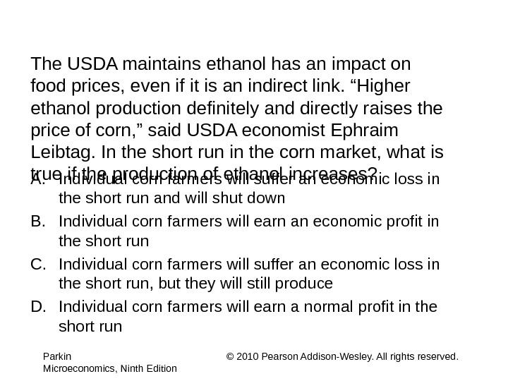 The USDA maintains ethanol has an impact on food prices, even if it is an indirect