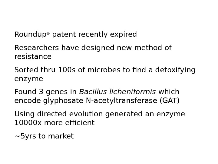 Roundup ® patent recently expired Researchers have designed new method of resistance Sorted thru