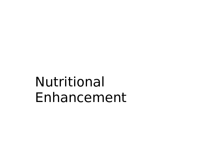 Nutritional Enhancement
